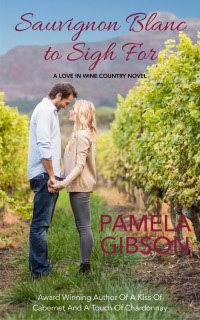 Sauvignon Blanc to Sigh For by Pamela Gibson