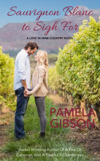 Sauvignon Blanc to Sigh For by Pamela Gibson