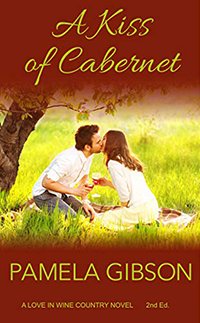 A Kiss of Cabernet by Pamela Gibson