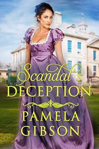 Scandal's Deception by Pamela Gibson
